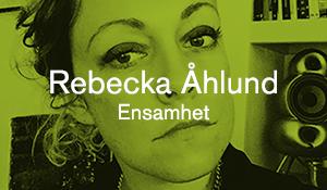 Rebecka Åhlund – Ensamhet