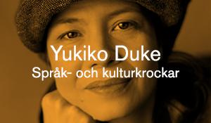Yukiko Duke – Språk- och kulturkrockar